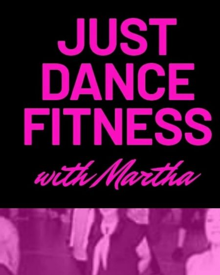 Just Dance Fitness with Martha